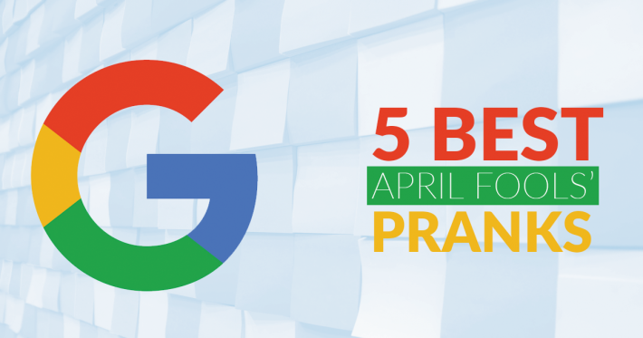 Google's 5 Best April Fools' Pranks