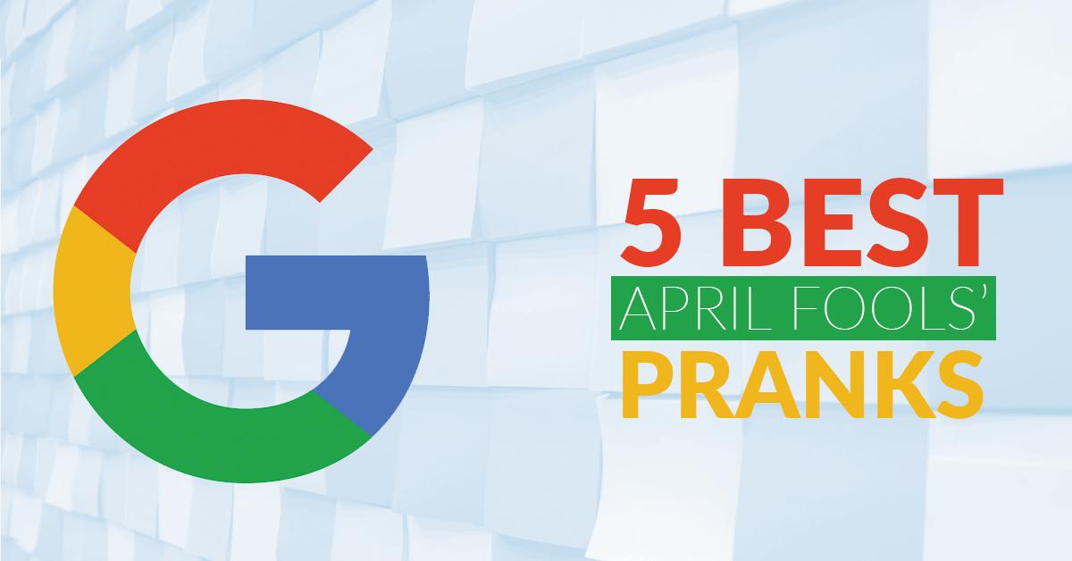 Google's 5 Best April Fools' Pranks